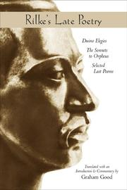 Cover of: Rilke's late poetry: Duino elegies, the sonnets to Orpheus, selected last poems