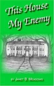 Cover of: This House My Enemy | Janet B. Meadows