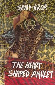 Cover of: The Heart Shaped Amulet | Semy-Aror