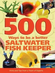 Cover of: 500 ways to be a better saltwater fishkeeper