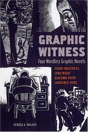 Cover of: Graphic Witness: Four Wordless Graphic Novels by Frans Masereel, Lynd Ward, Giacomo Patri and Laurence Hyde