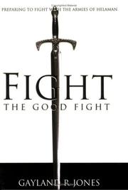 Cover of: Fight the Good Fight | Gayland R. Jones