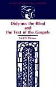 Cover of: Didymus the Blind and the text of the Gospels