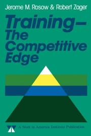 Cover of: Training, the competitive edge | Jerome M. Rosow