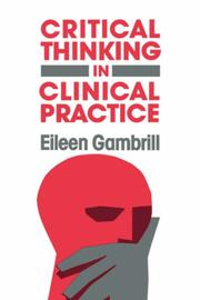 Cover of: Critical thinking in clinical practice