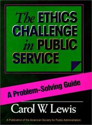 Cover of: The ethics challenge in public service