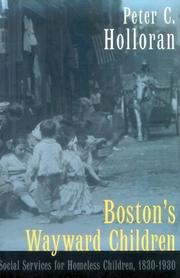 Cover of: Boston's wayward children: social services for homeless children, 1830-1930