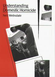 Cover of: Understanding Domestic Homicide (The Northeastern Series on Gender, Crime and Law) | Neil Websdale