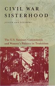 Cover of: Civil War Sisterhood: The U.S. Sanitary Commission and Women's Politics in Transition