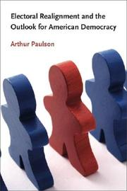 Cover of: Electoral Realignment and the Outlook for American Democracy (Northeastern Series on Democratization and Political Development) | Arthur Paulson
