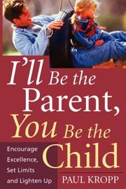 Cover of: I'll Be the Parent, You Be the Child