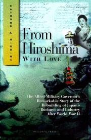 Cover of: From Hiroshima with love | Raymond A. Higgins
