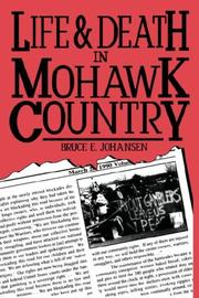 Cover of: Life and Death in Mohawk Country | Bruce E. Johansen