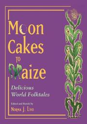 Cover of: MOON CAKES TO MAIZE | Norma J. Livo