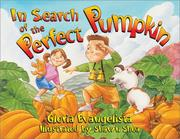 Cover of: In Search of the Perfect Pumpkin | Gloria Evangelista