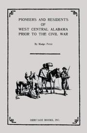 Cover of: Pioneers and residents of west central Alabama prior to the Civil War | Madge Pettit