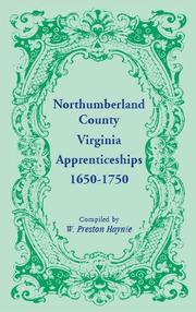 Cover of: Northumberland County, Virginia, apprenticeships, 1650-1750