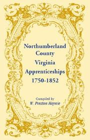 Cover of: Northumberland County, Virginia, apprenticeships, 1750-1852