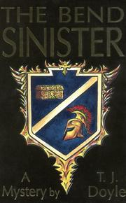 Cover of: The bend sinister | Doyle, T. J.