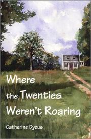 Where the twenties weren't roaring by Catherine Dycus