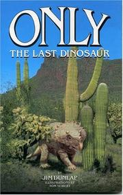 Cover of: Only, the last dinosaur