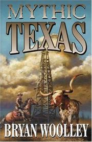Cover of: Mythic Texas | Bryan Woolley