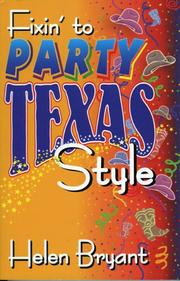 Cover of: Fixin' to  party, Texas style
