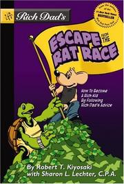 Cover of: Rich Dad's Escape from the Rat Race: How to Become a Rich Kid by Following Rich Dad's Advice (Rich Dad)