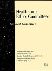 Cover of: Health Care Ethics Committees | Judith Wilson Ross