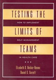 Cover of: Testing the limits of teams | Elizabeth D. Becker-Reems