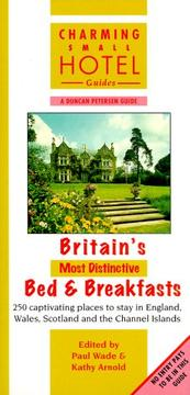Cover of: Britain's Most Distinctive Bed & Breakfasts (Charming Small Hotel Guides)