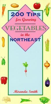 Cover of: 200 tips for growing vegetables in the Northeast