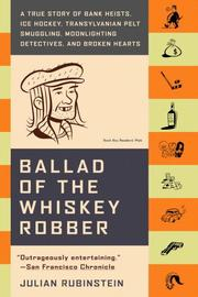 Cover of: Ballad of the Whiskey Robber | Julian Rubinstein