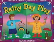 Cover of: Rainy Day Play | Nancy F. Castaldo