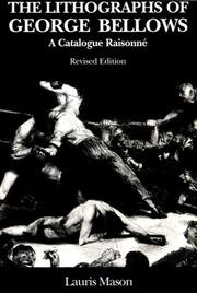 Cover of: The Lithographs of George Bellows | Lauris Mason