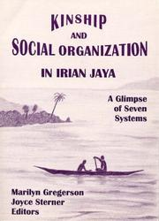 Kinship and Social Organization in Irian Jaya by