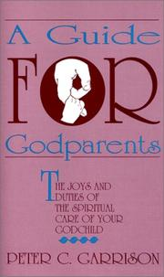 Cover of: Guide for Godparents | Peter C. Garrison