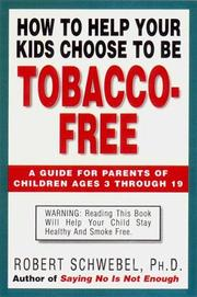 Cover of: How To Help Your Kids Choose to Be Tobacco Free  | Robert Schwebel