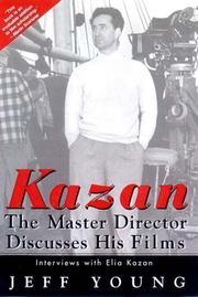 Cover of: Kazan: The Master Director Discusses His Films: Interviews with Elia Kazan