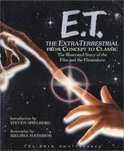 Cover of: E.T., the Extra-Terrestrial from concept to classic |