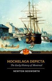 Cover of: Hochelaga Depicta | Newton Bosworth