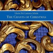 Cover of: The Chants of Christmas | Gloriae Dei Cantores Schola