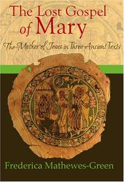 Cover of: The Lost Gospel of Mary: The Mother of Jesus in Three Ancient Texts