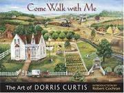 Cover of: Come Walk With Me | Dorris Curtis