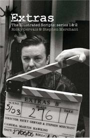 Cover of: Extras - The Illustrated Scripts: Series One and Two: The Illustrated Scripts | Ricky Gervais