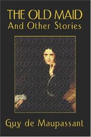 Cover of: The Old Maid and Other Stories | Guy de Maupassant