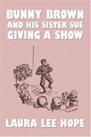 Cover of: Bunny Brown and his Sister Sue Giving a Show | Laura Lee Hope