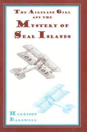 Cover of: Airplane Girls and the Mystery of Seal Island (Airplane Girl) | Harrison Bardwell