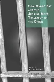 Cover of: Guantanamo Bay and the Judicial-Moral Treatment of the Other