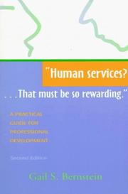 Cover of: Human services? --that must be so rewarding | Gail S. Bernstein